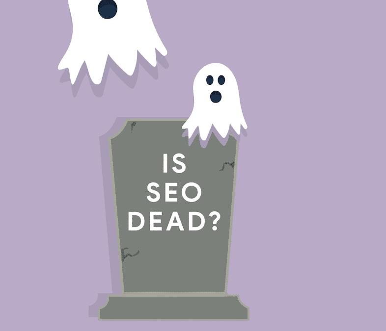 Is SEO dead?